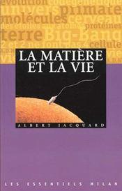 La matière et la vie - Intérieur - Format classique
