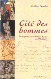 Cite Des Hommes, Le Chapitre Cathedrale De Rodez (1215-1562) - Intérieur - Format classique
