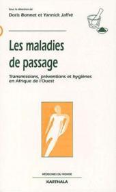 Les maladies de passage ; transmissions, préventions et hygiènes en Afrique de l'ouest - Couverture - Format classique
