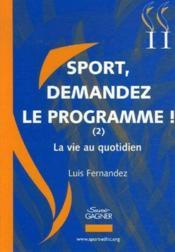 Sport, demandez le programme t.2 ; la vie au quotidien - Couverture - Format classique