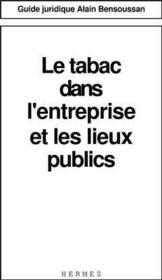 Le tabac dans l'entreprise et les lieux publics guide juridique - Couverture - Format classique