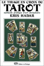 Le Tirage En Croix Du Tarot - Methode Pratique D'Art Divinatoire - Couverture - Format classique