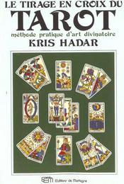 Le Tirage En Croix Du Tarot - Methode Pratique D'Art Divinatoire - Intérieur - Format classique