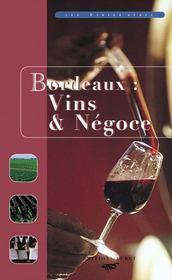 Bordeaux : Vins Et Negoce - Intérieur - Format classique