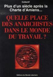 Plus d'un siècle après la charte d'amiens... quelle place des anarchistes dans le monde du travail ? - Intérieur - Format classique