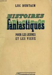 Conquetes Du Monde. Tome 4 : Histoires Fantastiques Pour Les Jeunes Et Les Vieux. - Couverture - Format classique