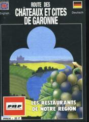 Route Des Châteaux Et Cites De Garonne. Les Restaurants De Notre Region. - Couverture - Format classique