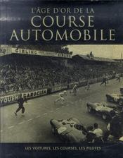 Vente livre :  L'âge d'or de la course automobile  - Collectif