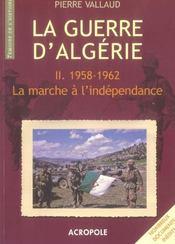 La Guerre D'Algerie T2 1958-1962 La Marche De L'Independance - Intérieur - Format classique