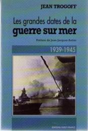 Grandes dates de la guerre sur mer - Couverture - Format classique