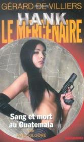 Hank Le Mercenaire T.2 ; Sang Et Mort Au Guatemala - Couverture - Format classique