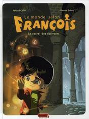 Le monde selon françois t.1 ; le secret des écrivains - Intérieur - Format classique
