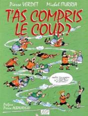 Tas Compris Le Coup ? - Couverture - Format classique