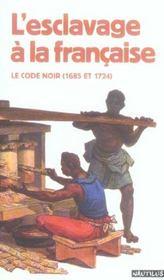 Esclavage A La Francaise Le Code Noir (1685 Et 1724) - Intérieur - Format classique