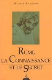 Rumi, la connaissance et le secret - Couverture - Format classique