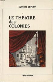 Theatre Des Colonies Scenographies, Acteurs ... - Couverture - Format classique
