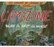 L'amazonie ; balade en forêt guyanaise - Couverture - Format classique