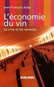 L'économie du vin ; la crise et les remèdes - Intérieur - Format classique