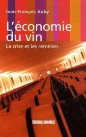 L'économie du vin ; la crise et les remèdes - Couverture - Format classique