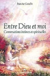 Entre Dieu Et Moi - Conversations Intimes Et Spirituelles - Couverture - Format classique