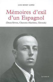 Memoires D'Exil D'Un Espagnol (Deux-Sevres, Charente-Maritime, Gironde) - Couverture - Format classique