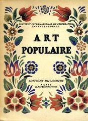 ART POPULAIRE, travaux artistiques et scientifiques du 1er congrès international des arts populaires, Prague 1928. - Intérieur - Format classique