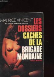 Les Dossiers Caches De La Brigade Mondaine - Couverture - Format classique