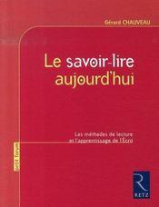 Le savoir-lire aujourd'hui ; les méthodes de lecture et l'apprentissage de l'écrit - Intérieur - Format classique