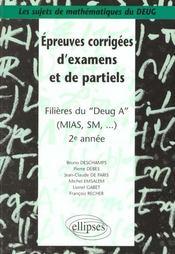 Epreuves Corrigees D'Examens Et De Partiels Filieres Du Deug A (Mias Sm..) 2e Annee - Intérieur - Format classique