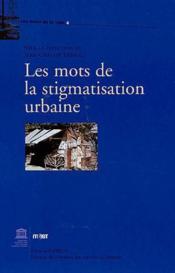 Les mots de la stigmatisation urbaine - Couverture - Format classique