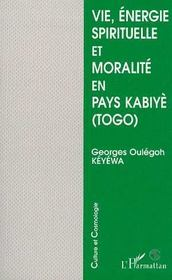 Vie, Energie Spirituelle Et Moralite En Pays Kabiye, Togo - Intérieur - Format classique
