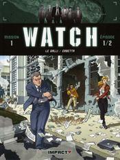 Watch t.1 ; mission 1, épisode 1 ; bombes humaines - Intérieur - Format classique