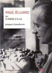 Paul Eluard ou la fidélité à la vie - Intérieur - Format classique