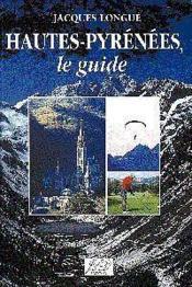 Hautes-pyrenees, le guide - Couverture - Format classique