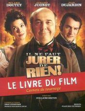 Il Ne Faut Jurer De Rien ; Le Livre Du Film - Intérieur - Format classique