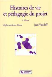 Histoires de vie et pedagogie du projet 3eme edition - Intérieur - Format classique