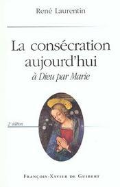 Consecration Aujourd Hui A Dieu Par Marie - Intérieur - Format classique