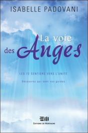 La Voie Des Anges - Les 72 Sentiers Vers L'Unite - Couverture - Format classique