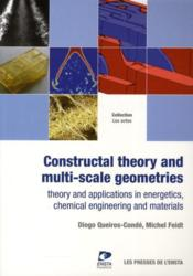 Vente livre :  Constructal theory and multi-scale geometries ; theory and applications in energetics, chemical engineering and materials  - Queiros-Conde/F