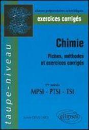 Chimie Fiches Methodes Et Exercices Corriges 1re Annee Mpsi-Ptsi-Tsi - Intérieur - Format classique