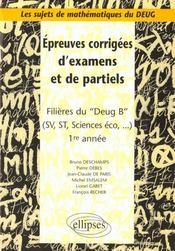 Epreuves Corrigees D'Examens Et De Partiels Filieres Du Deug B (Sv St Sciences Eco..) 1re Annee - Intérieur - Format classique