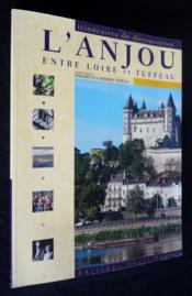 L'Anjou, Entre Loire Et Tuffeau - Couverture - Format classique