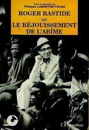 Roger Bastide Ou Le Rejouissement De L'Abime - Intérieur - Format classique