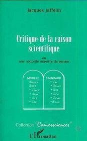 Critique De La Raison Scientifique Ou Une Nouvelle Maniere De Penser - Intérieur - Format classique