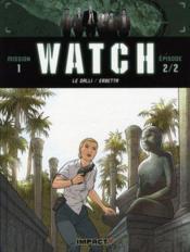 Watch t.2 ; mission 1, épisode 2 ; enfants tigres - Couverture - Format classique