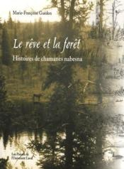 Le rêve et la forêt ; histoires de chamanes nabesna - Couverture - Format classique