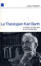 Le Theologien Karl Barth - Couverture - Format classique