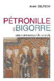 Petronille De Bigorre Une Comtesse Doc Et Doil - Couverture - Format classique