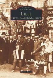 Lille t.1 ; Fives, Saint-Maurice - Couverture - Format classique