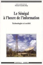 Le Sénégal à l'heure de l'information ; technologies et société - Couverture - Format classique